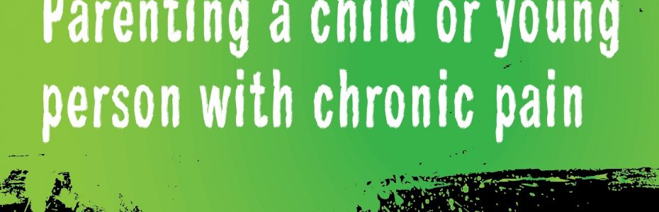 Parenting a child or young person with chronic pain